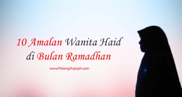 Amalan bagi wanita haid di bulan puasa atau ramadhan