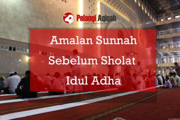 Amalan sunnah sebelum sholat idul adha