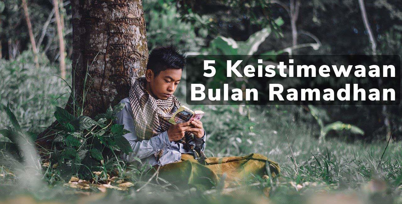 5 Keistimewaan Bulan Ramadhan