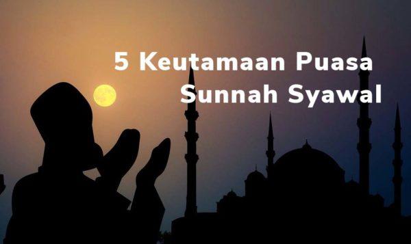 5 Keutamaan Puasa Sunnah Syawal